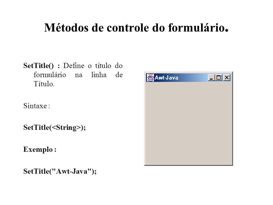 Métodos de controle do formulário.