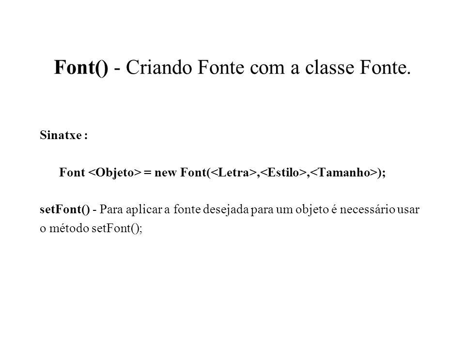 Font() - Criando Fonte com a classe Fonte.