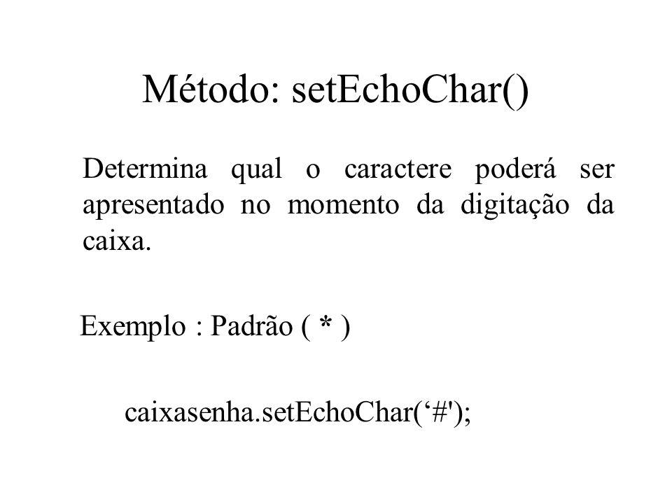 Método: setEchoChar()