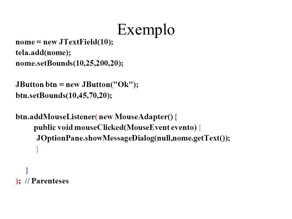 Exemplo nome = new JTextField(10); tela.add(nome);
