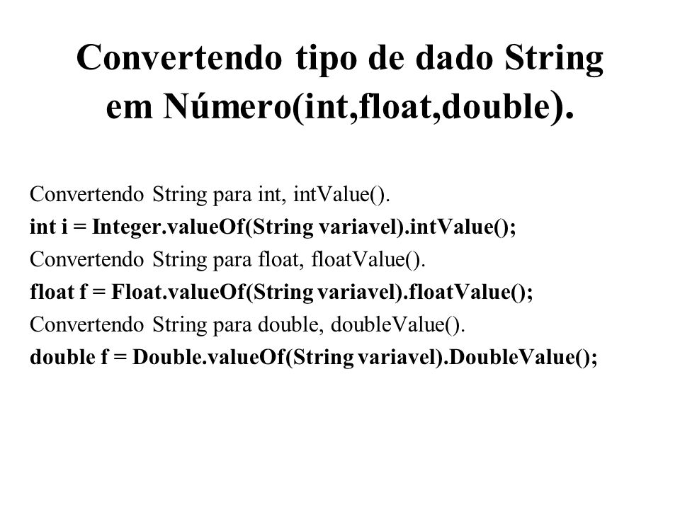 Convertendo tipo de dado String em Número(int,float,double).