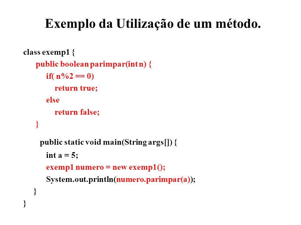 Exemplo da Utilização de um método.