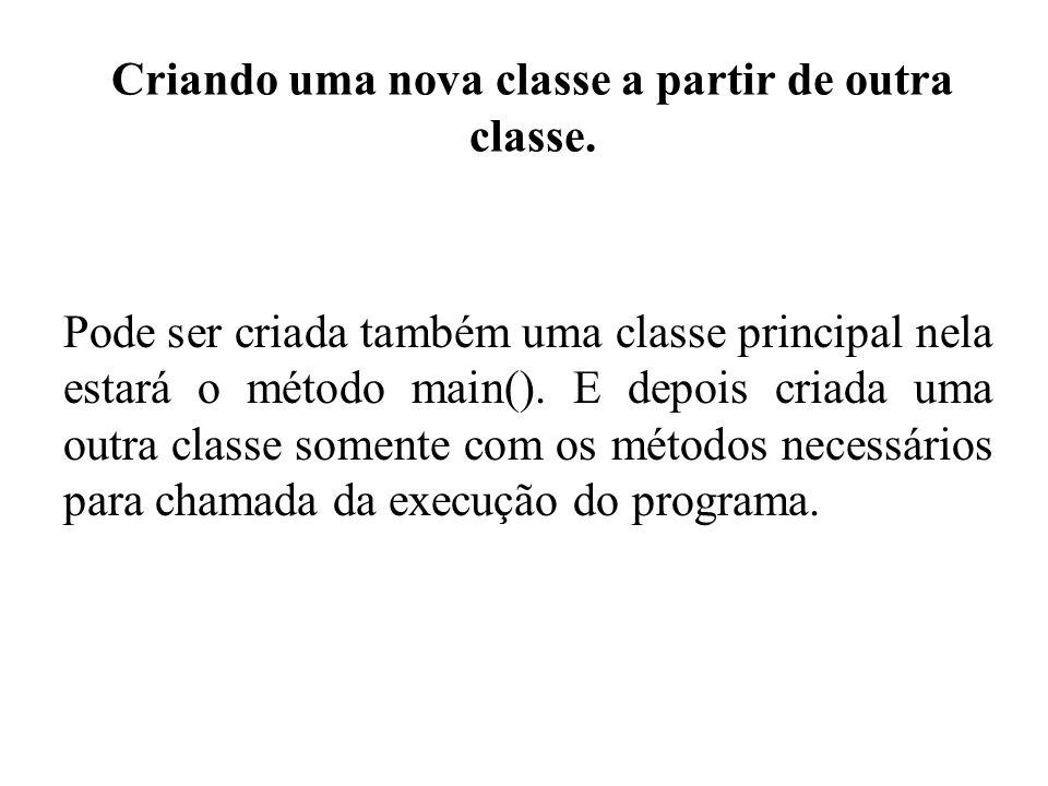 Criando uma nova classe a partir de outra classe.