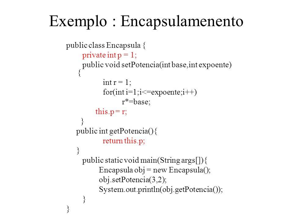 Exemplo : Encapsulamenento