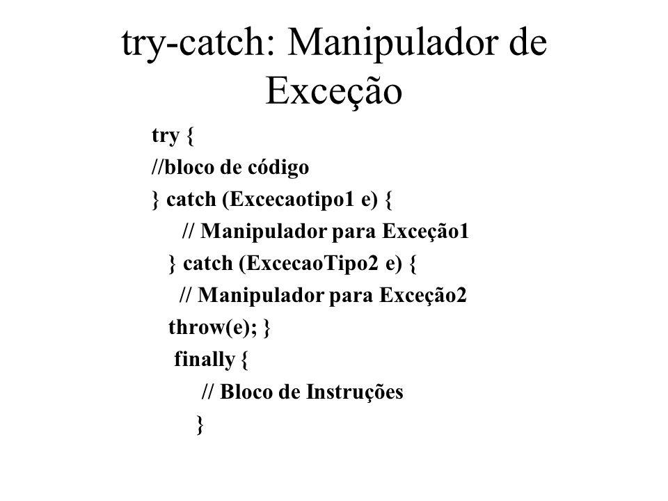 try-catch: Manipulador de Exceção