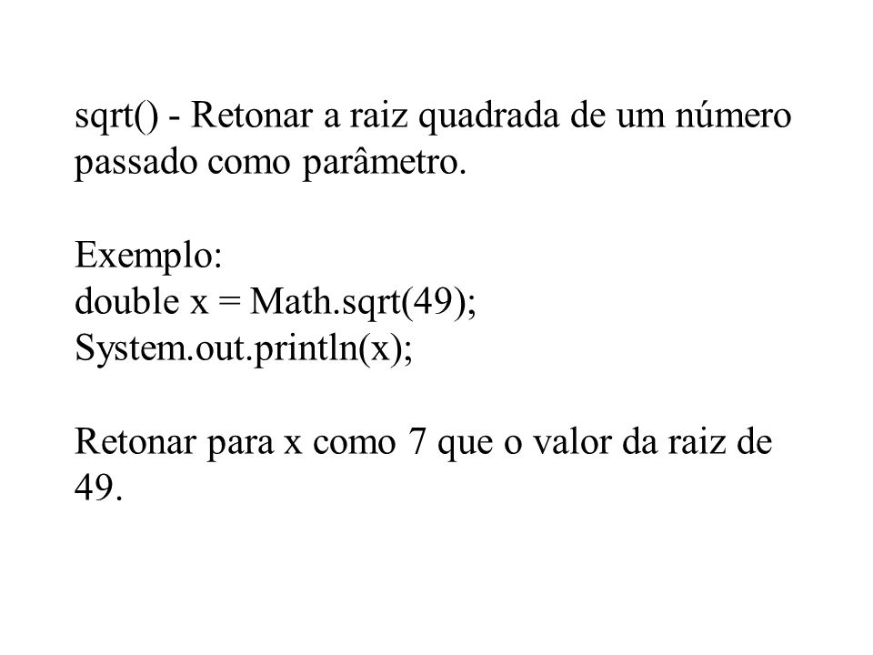 sqrt() - Retonar a raiz quadrada de um número passado como parâmetro