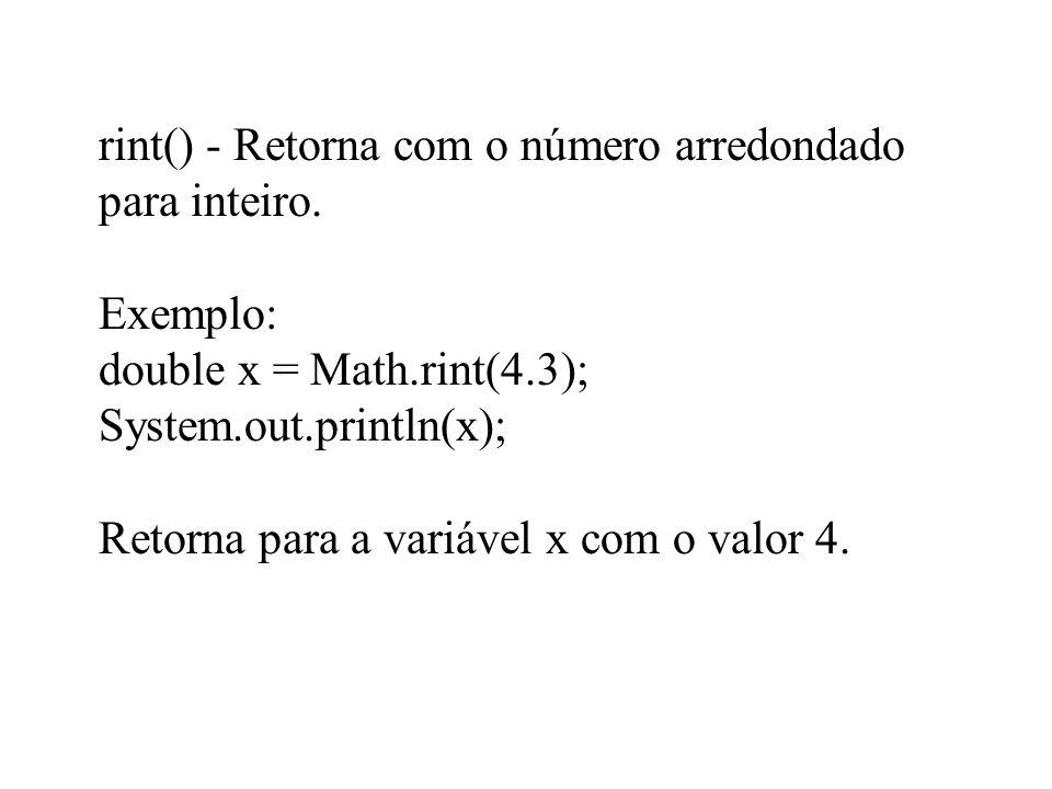 rint() - Retorna com o número arredondado para inteiro