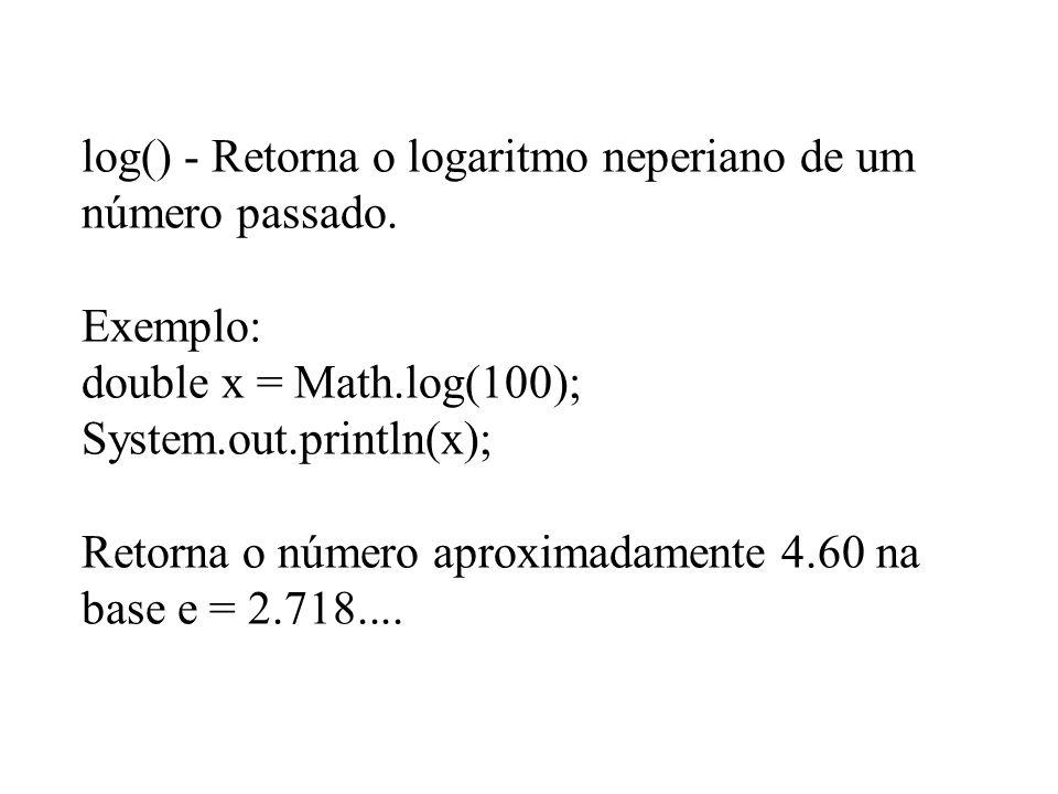 log() - Retorna o logaritmo neperiano de um número passado