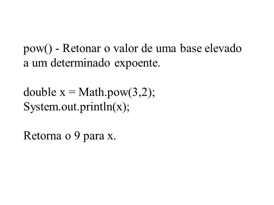 pow() - Retonar o valor de uma base elevado a um determinado expoente
