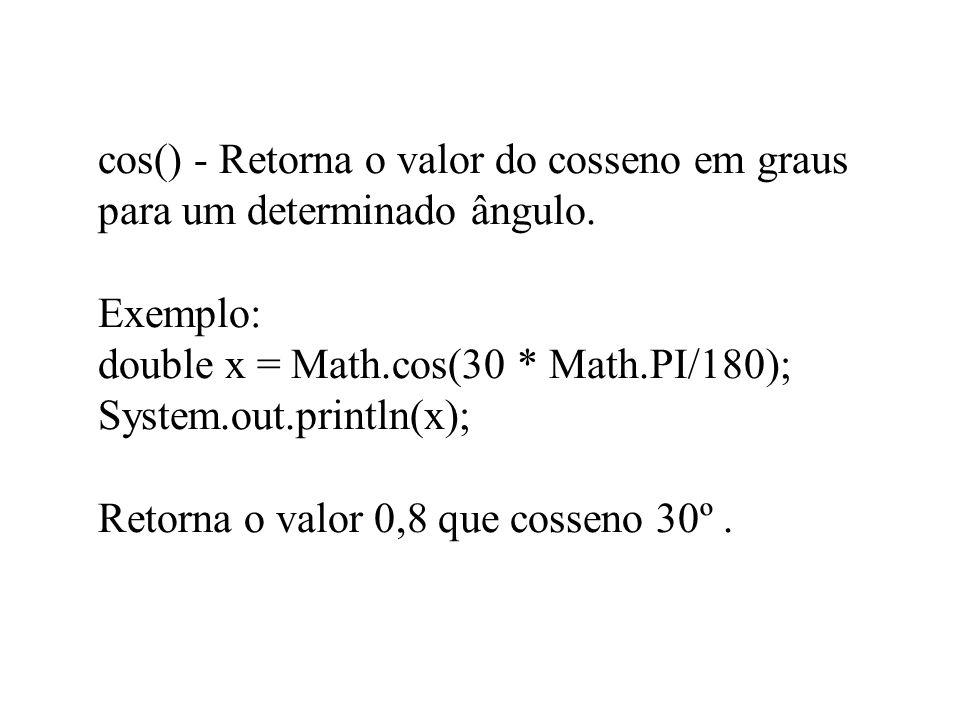 cos() - Retorna o valor do cosseno em graus para um determinado ângulo
