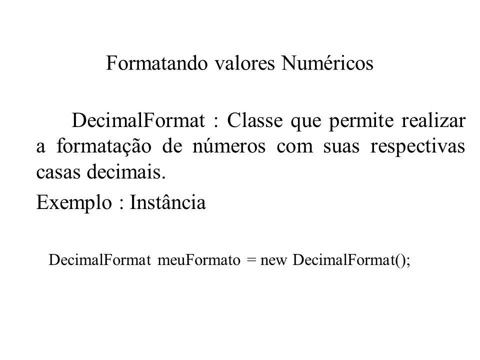Formatando valores Numéricos