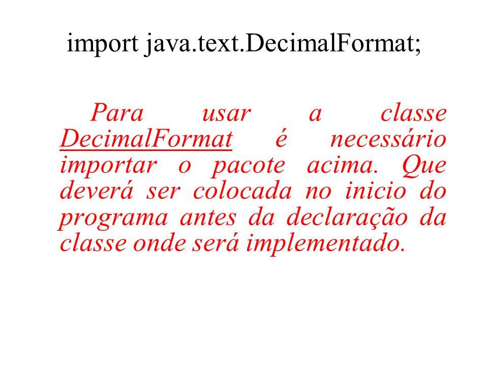 import java.text.DecimalFormat;