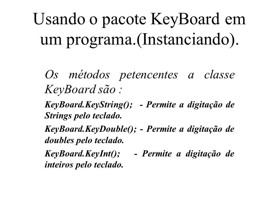 Usando o pacote KeyBoard em um programa.(Instanciando).
