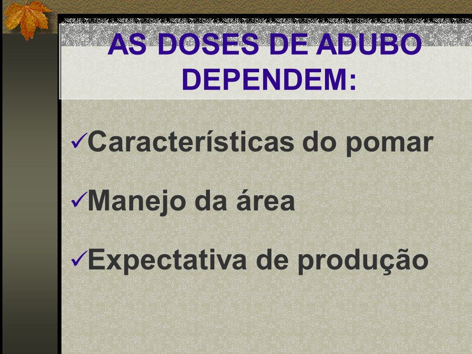 AS DOSES DE ADUBO DEPENDEM: