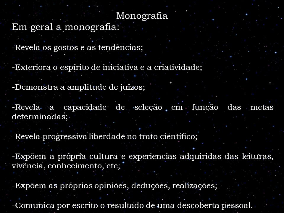 Monografia Em geral a monografia: Revela os gostos e as tendências;