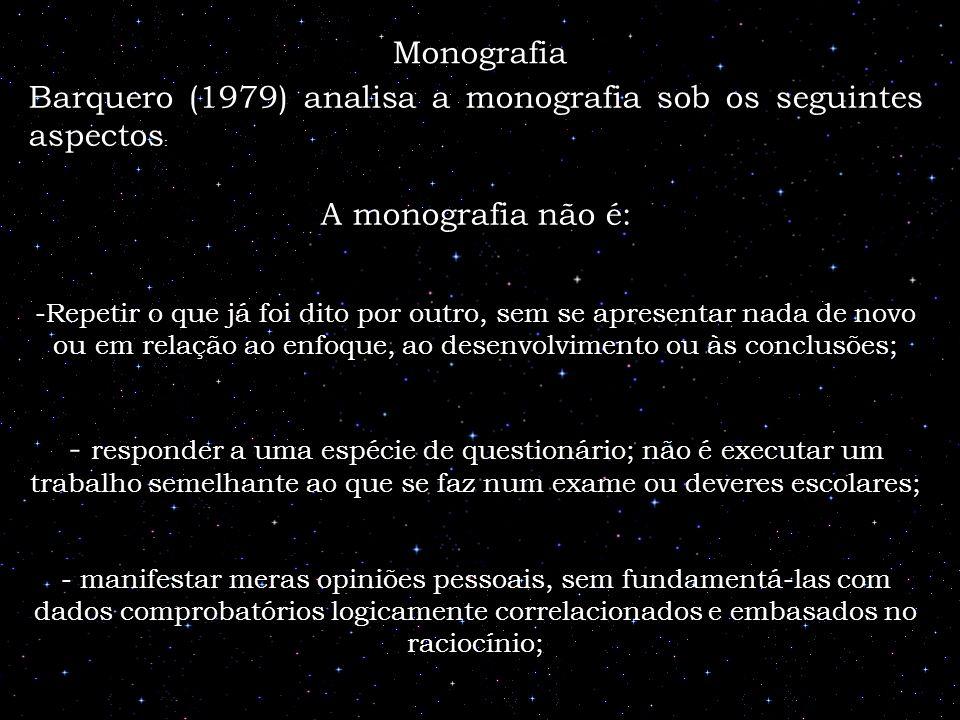 Barquero (1979) analisa a monografia sob os seguintes aspectos: