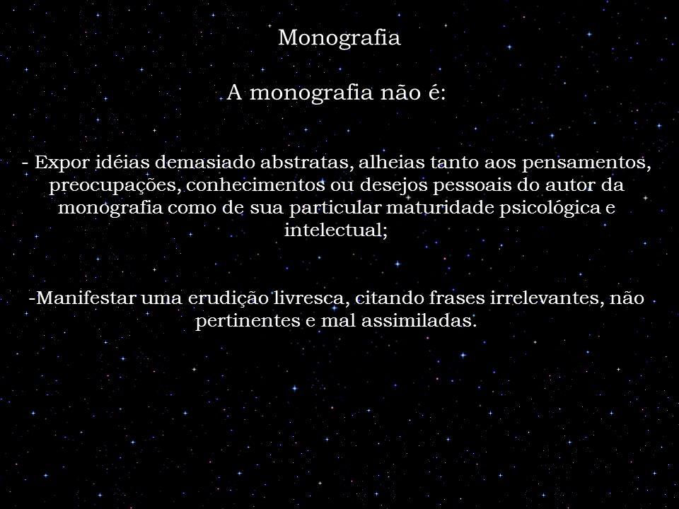Monografia A monografia não é:
