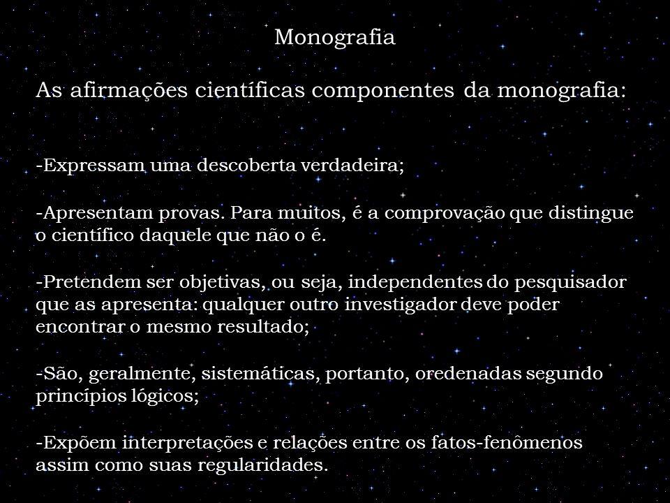 As afirmações científicas componentes da monografia:
