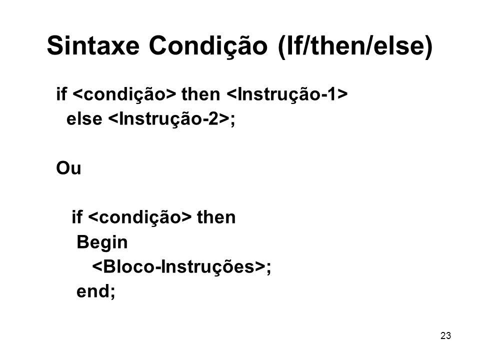 Sintaxe Condição (If/then/else)
