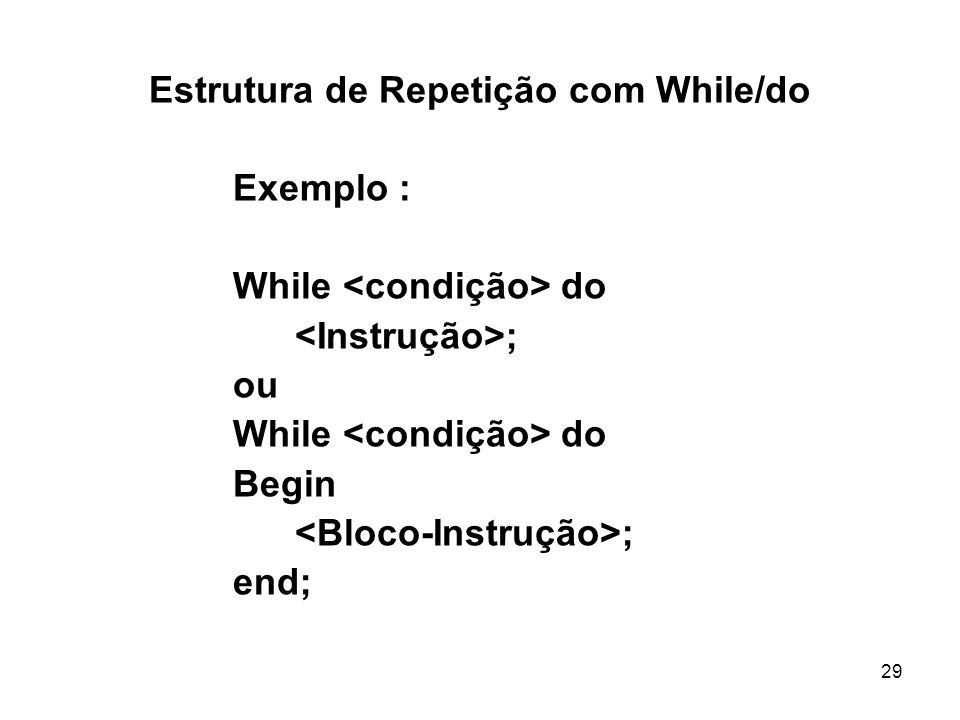 Estrutura de Repetição com While/do