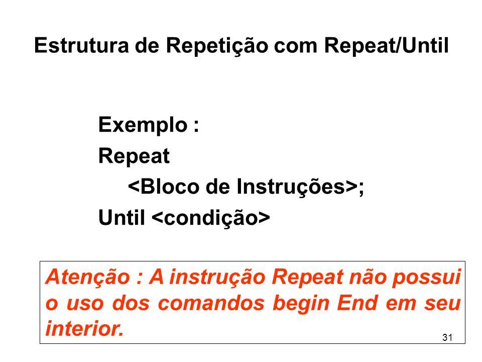 Estrutura de Repetição com Repeat/Until