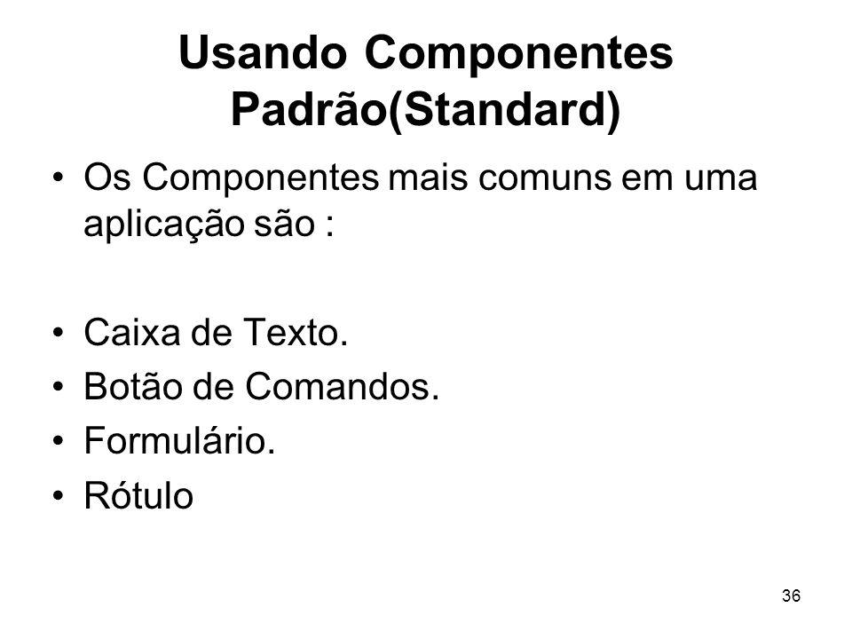 Usando Componentes Padrão(Standard)