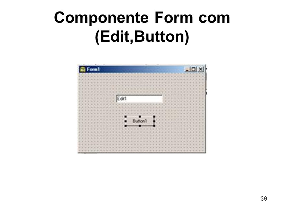 Componente Form com (Edit,Button)