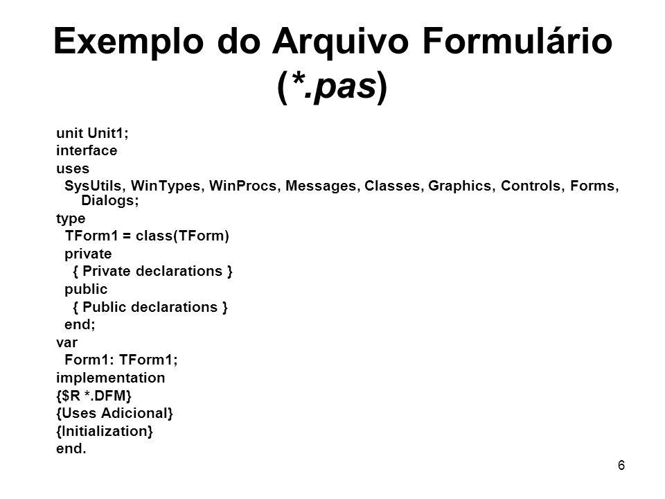 Exemplo do Arquivo Formulário (*.pas)