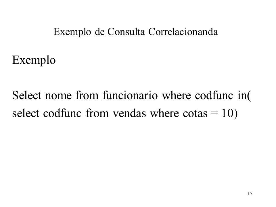 Exemplo de Consulta Correlacionanda