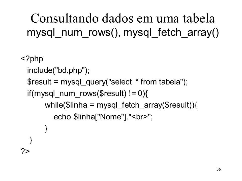Consultando dados em uma tabela mysql_num_rows(), mysql_fetch_array()