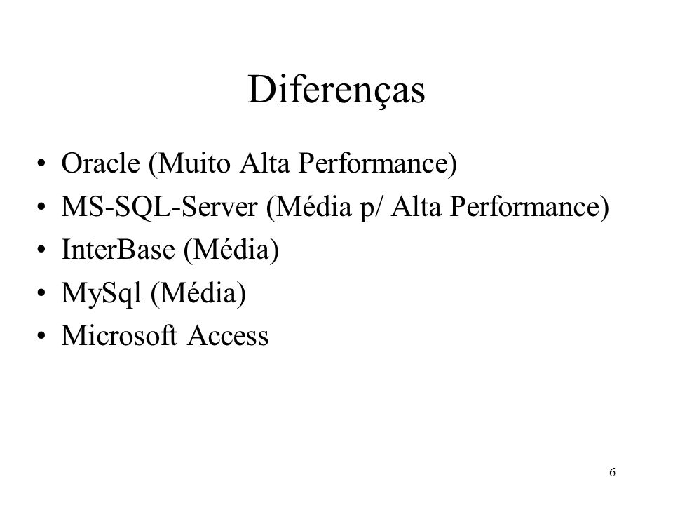 Diferenças Oracle (Muito Alta Performance)