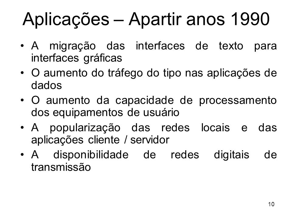 Aplicações – Apartir anos 1990