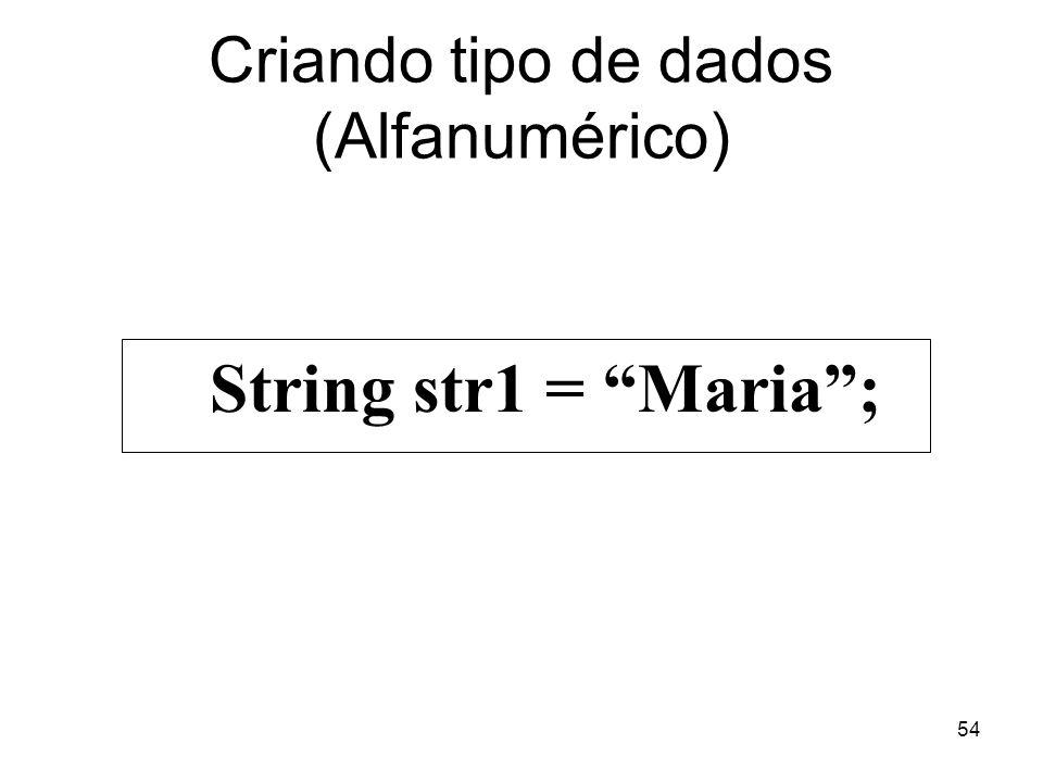 Criando tipo de dados (Alfanumérico)