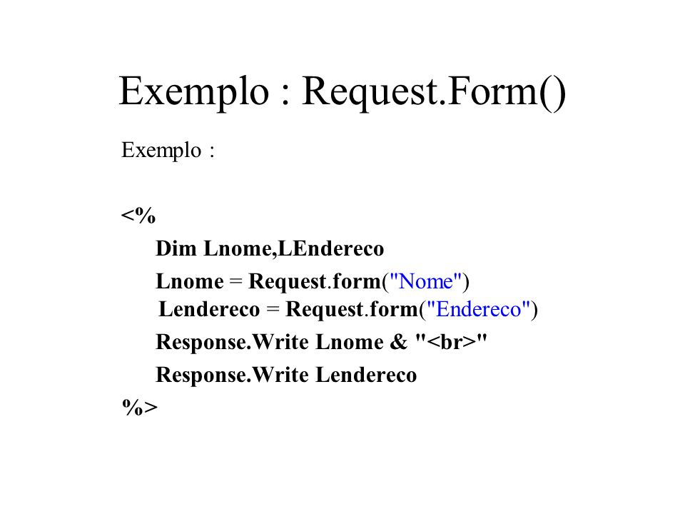 Exemplo : Request.Form()