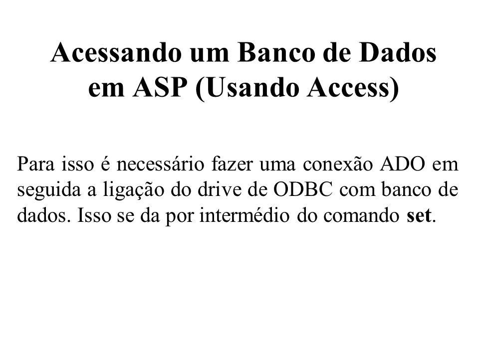 Acessando um Banco de Dados em ASP (Usando Access)