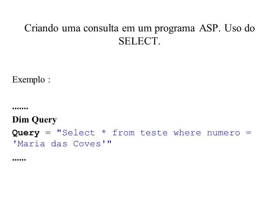 Criando uma consulta em um programa ASP. Uso do SELECT.