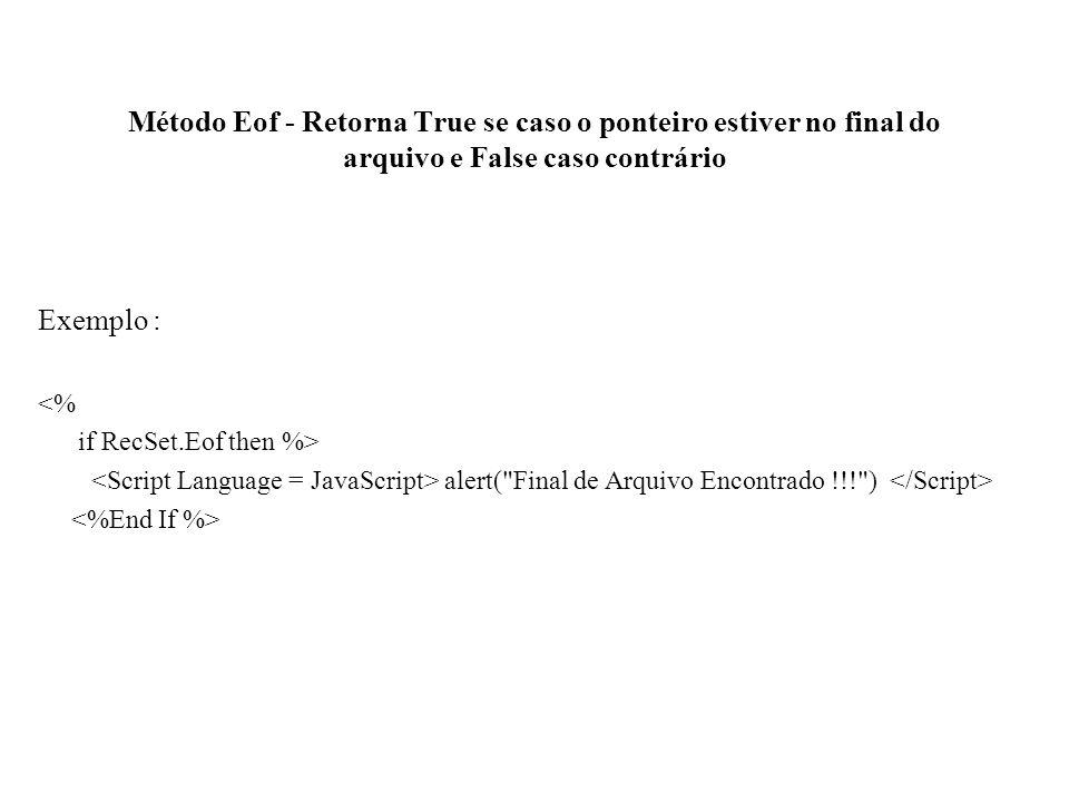 Método Eof - Retorna True se caso o ponteiro estiver no final do arquivo e False caso contrário