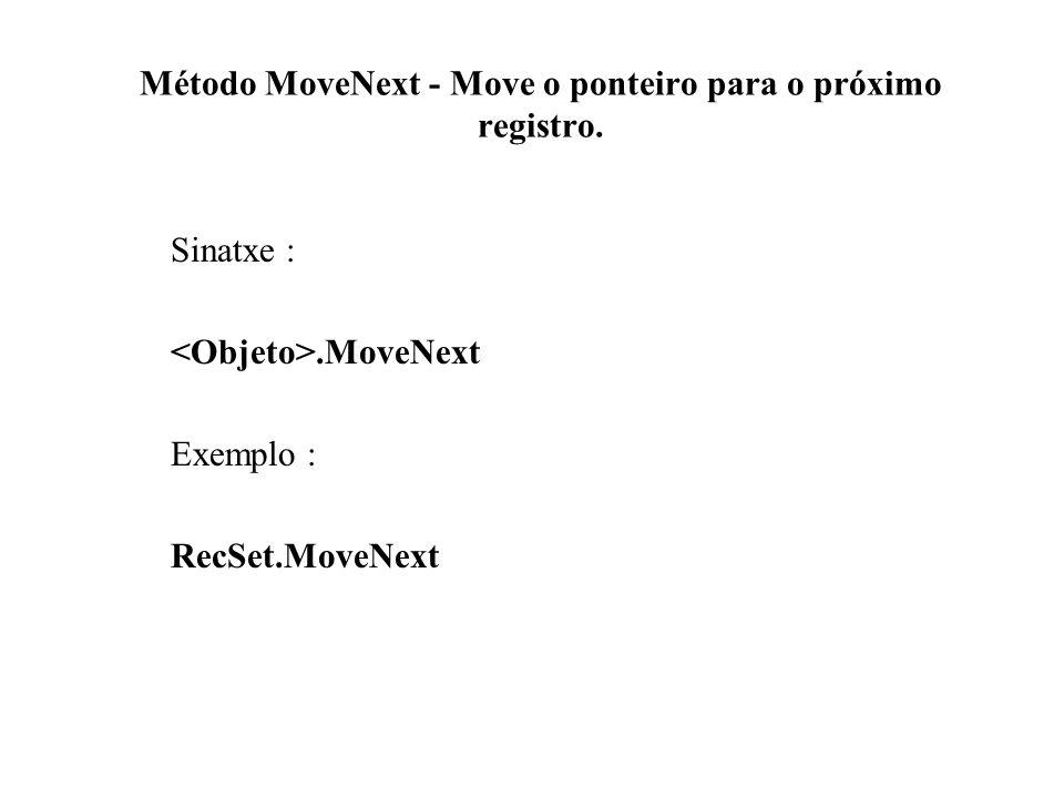 Método MoveNext - Move o ponteiro para o próximo registro.