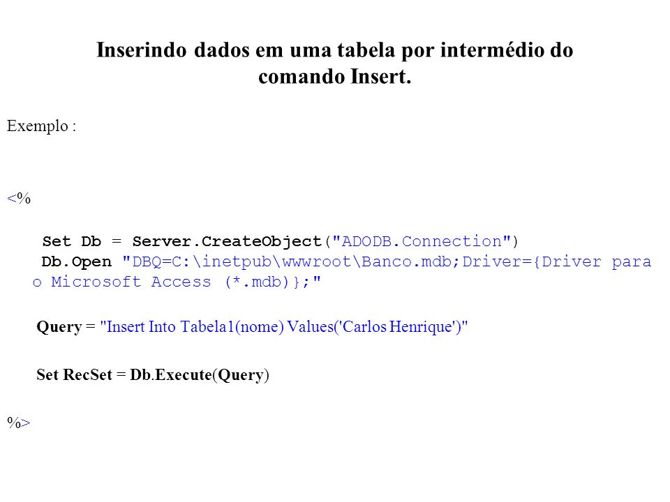 Inserindo dados em uma tabela por intermédio do comando Insert.