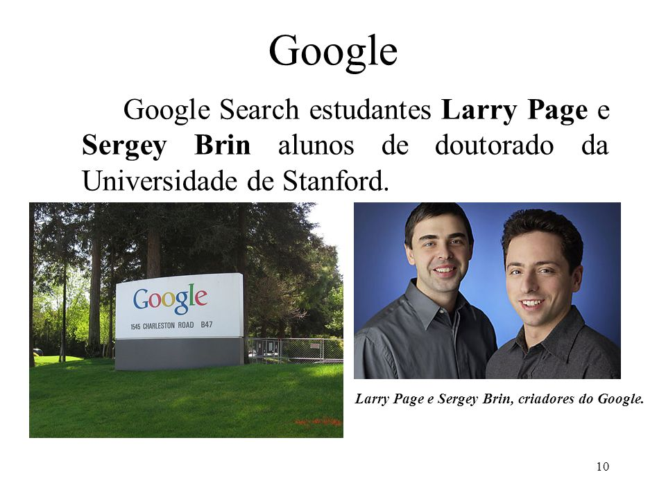 Google Google Search estudantes Larry Page e Sergey Brin alunos de doutorado da Universidade de Stanford.