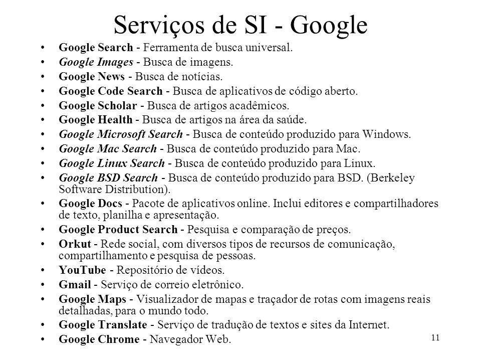 Serviços de SI - Google Google Search - Ferramenta de busca universal.