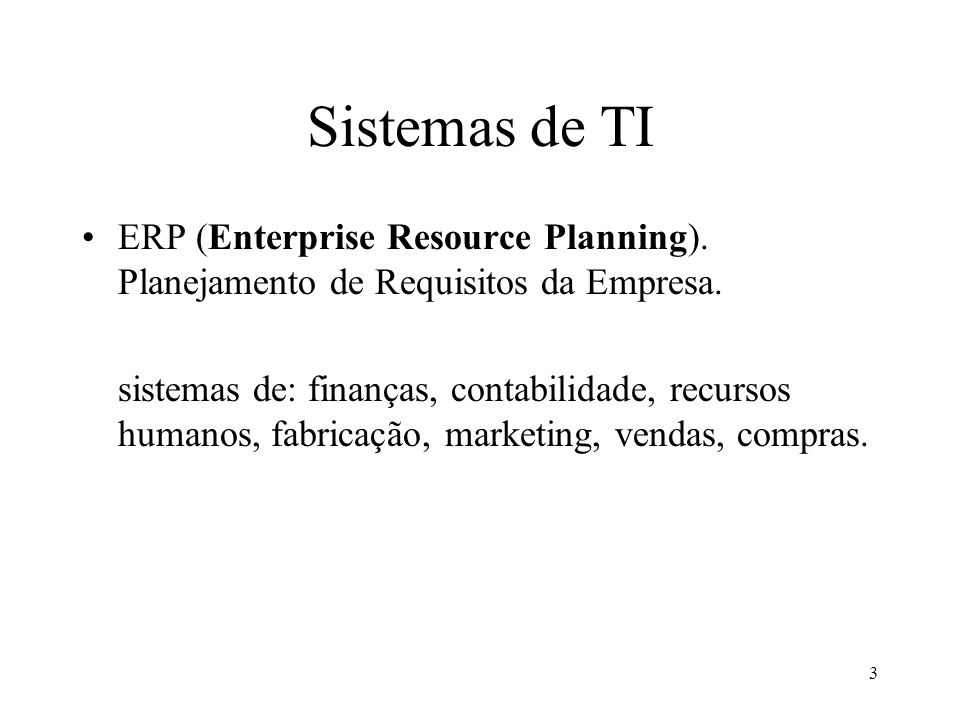 Sistemas de TI ERP (Enterprise Resource Planning). Planejamento de Requisitos da Empresa.
