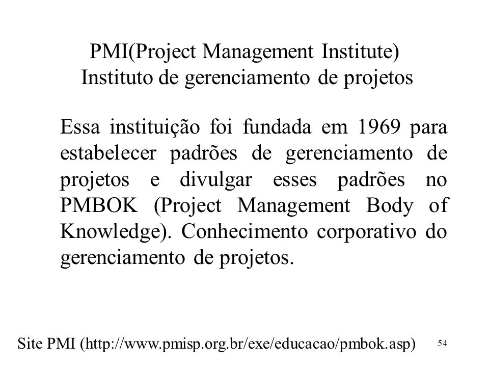 PMI(Project Management Institute) Instituto de gerenciamento de projetos