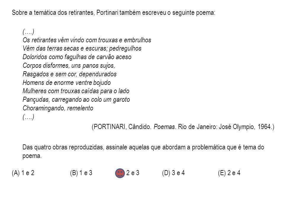 Sobre a temática dos retirantes, Portinari também escreveu o seguinte poema: