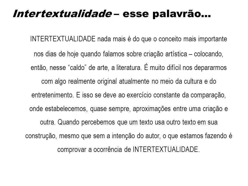 Intertextualidade – esse palavrão...