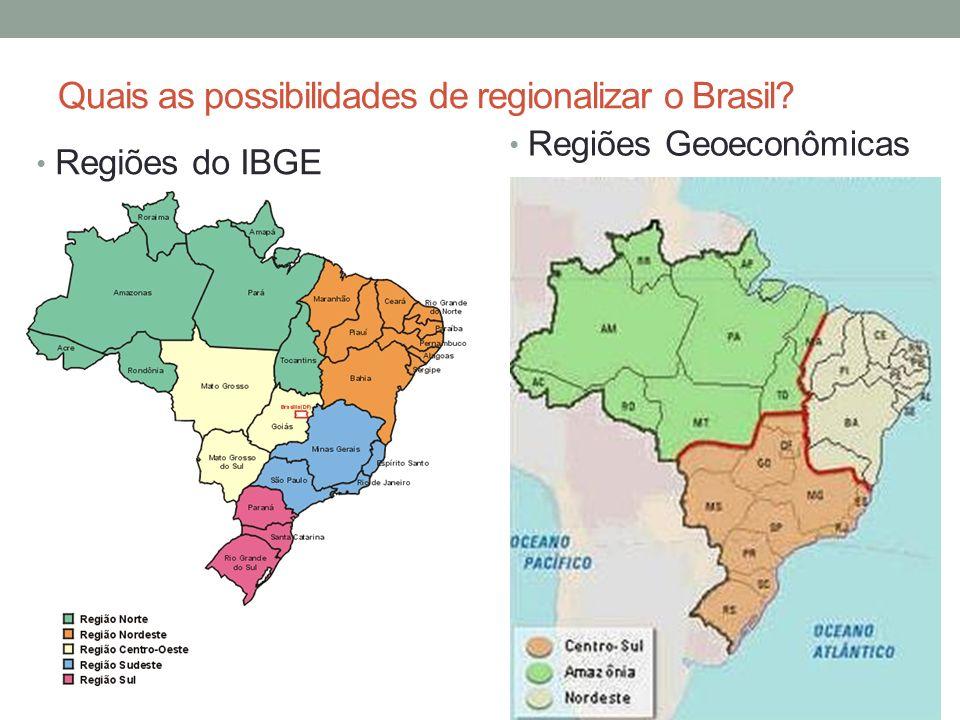 Quais as possibilidades de regionalizar o Brasil