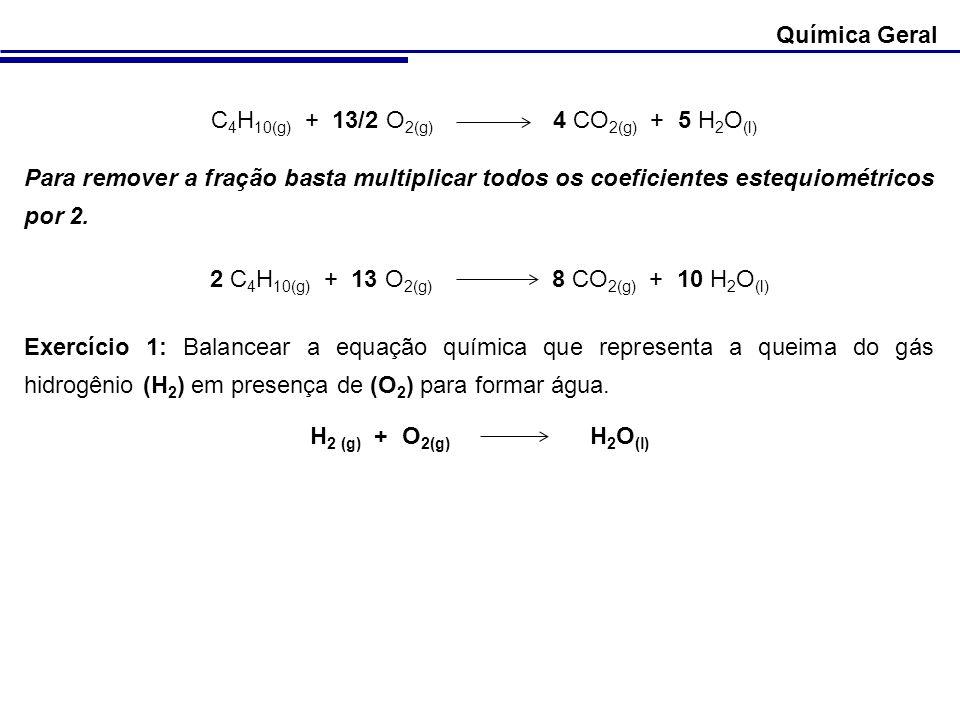 C4H10(g) + 13/2 O2(g) 4 CO2(g) + 5 H2O(l)