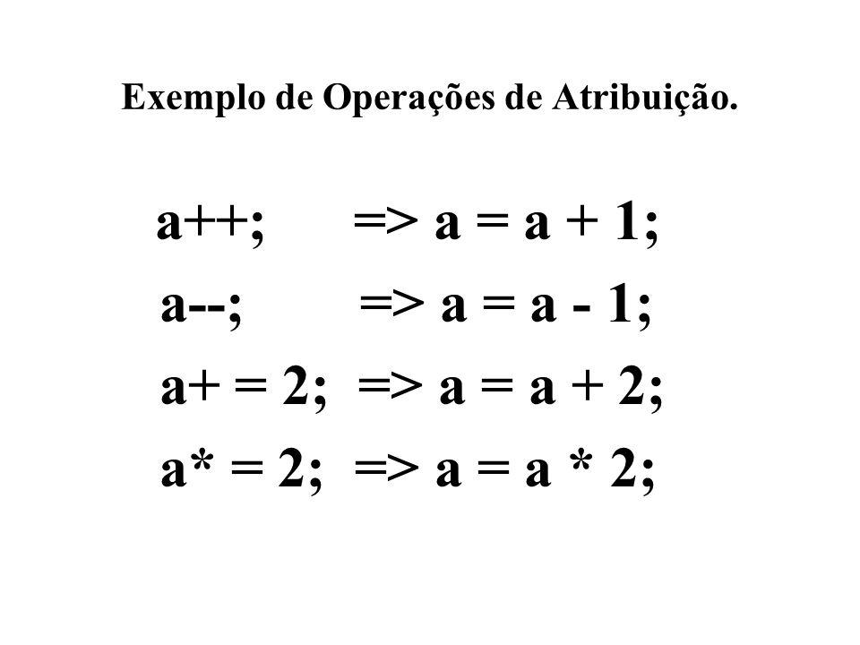 Exemplo de Operações de Atribuição.