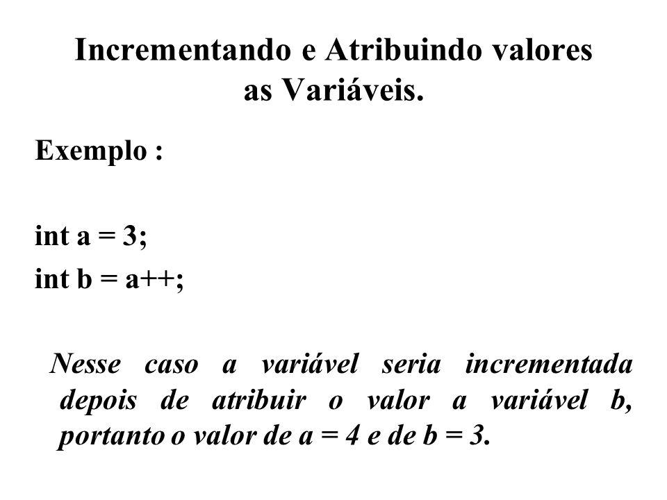 Incrementando e Atribuindo valores as Variáveis.
