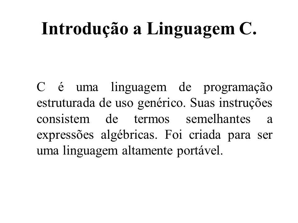 Introdução a Linguagem C.